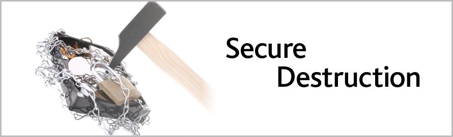 Secure Destruction